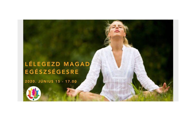 Lélegezd magad egészségesre